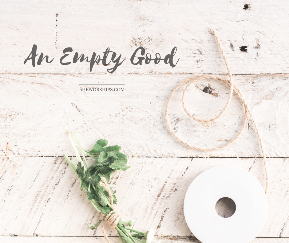 The Empty Good